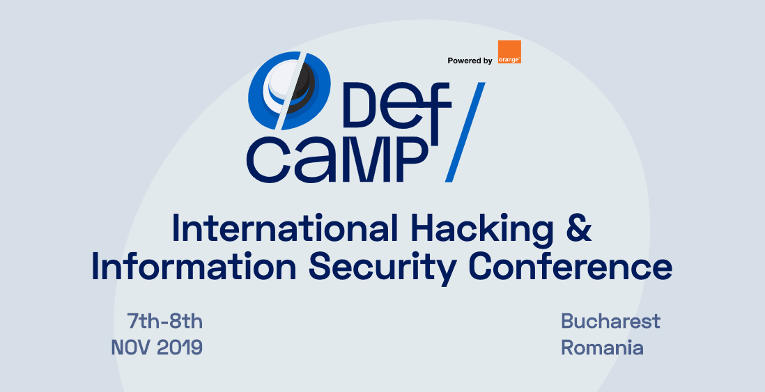 International Hacking & Cyber Security Conference | DefCamp 2019